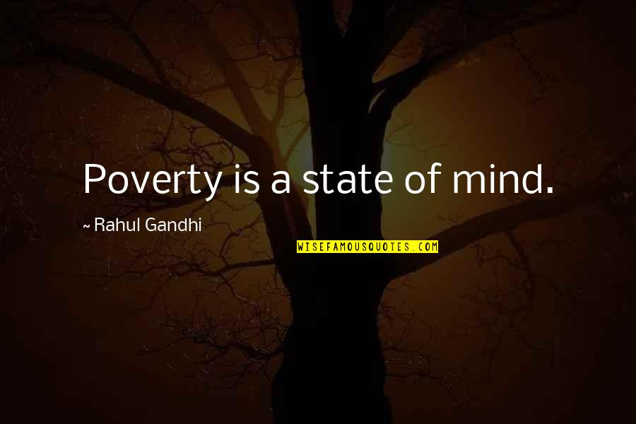 You Make It Look So Easy Quotes By Rahul Gandhi: Poverty is a state of mind.