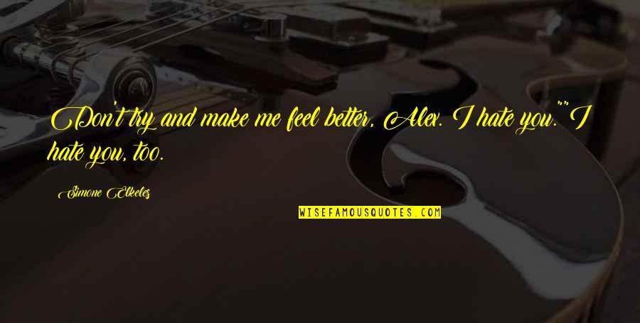 You Make Me Feel Better Quotes Top 43 Famous Quotes About You Make