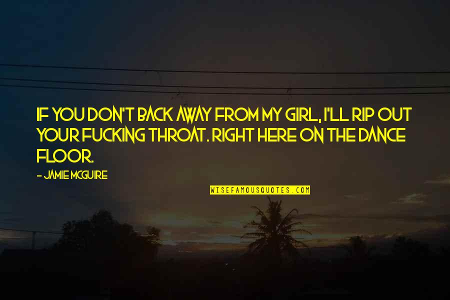 You My Girl Quotes By Jamie McGuire: If you don't back away from my girl,
