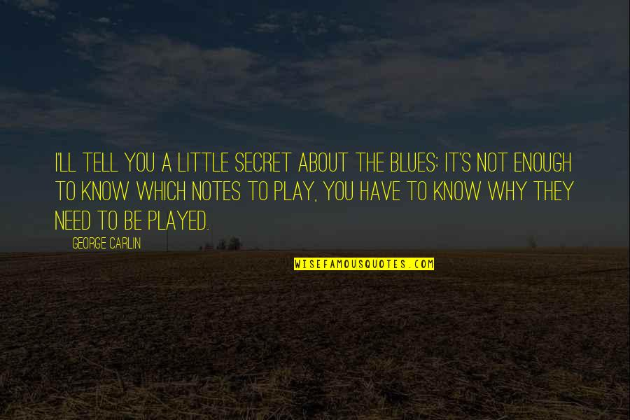 You My Little Secret Quotes By George Carlin: I'll tell you a little secret about the
