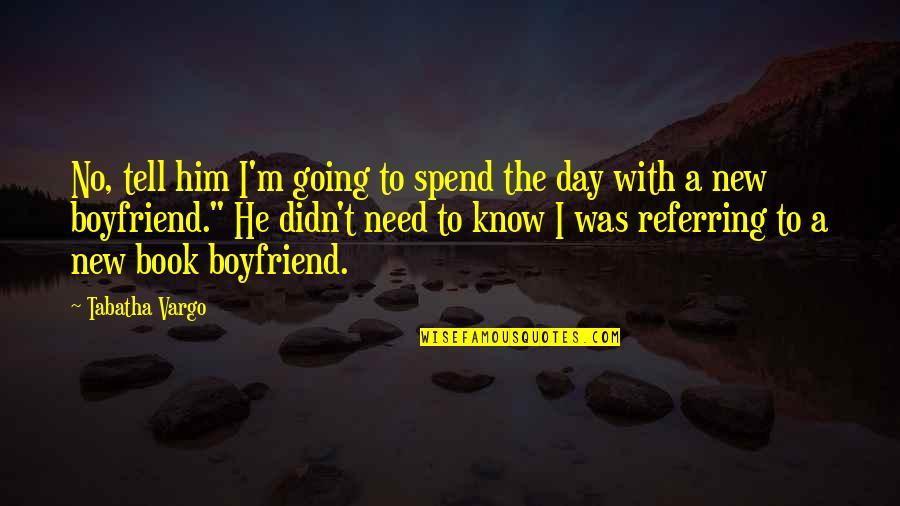 You Need A Boyfriend Quotes Top 34 Famous Quotes About You Need A