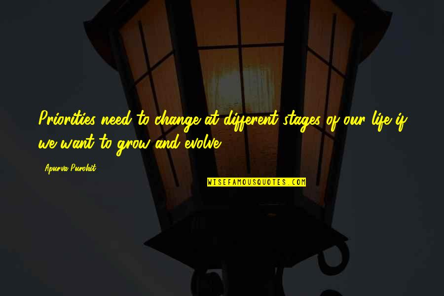 You Need To Grow Up Quotes By Apurva Purohit: Priorities need to change at different stages of
