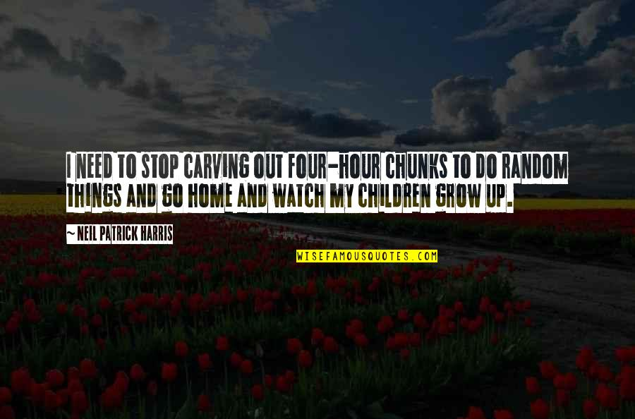 You Need To Grow Up Quotes By Neil Patrick Harris: I need to stop carving out four-hour chunks
