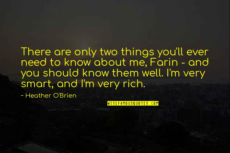 You Need To Know Quotes By Heather O'Brien: There are only two things you'll ever need