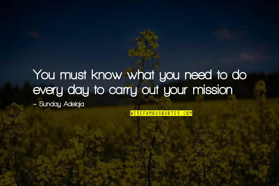You Need To Know Quotes By Sunday Adelaja: You must know what you need to do