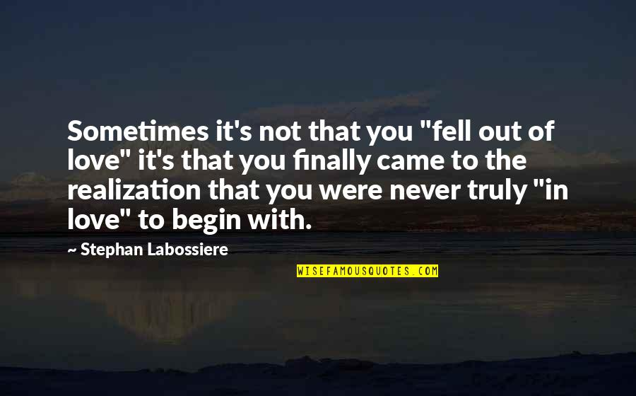 "You Never Came Quotes By Stephan Labossiere: Sometimes it's not that you ""fell out of"