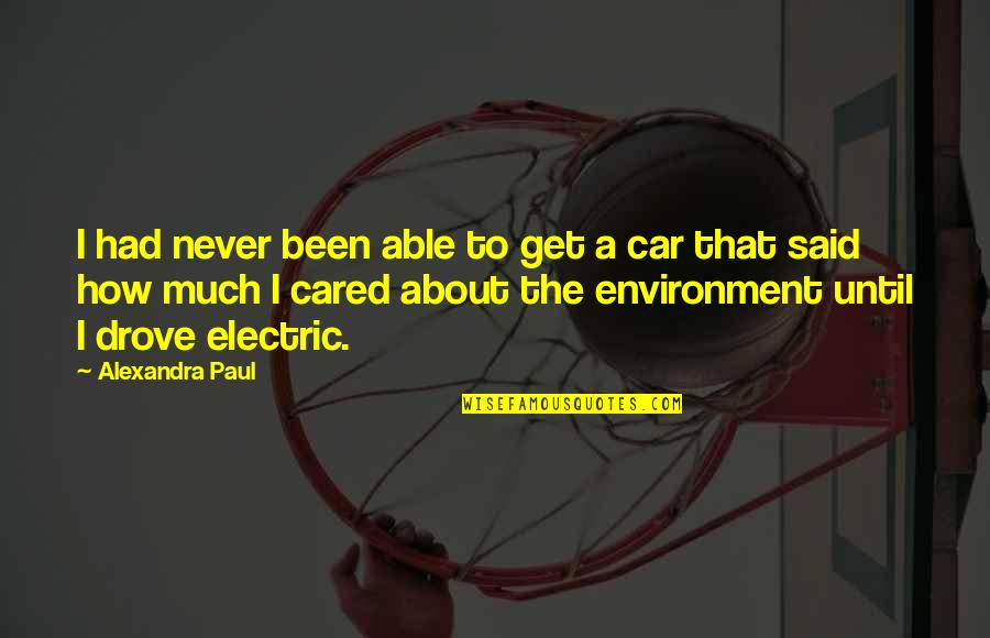 You Never Cared Quotes By Alexandra Paul: I had never been able to get a