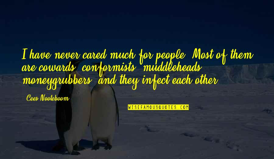 You Never Cared Quotes By Cees Nooteboom: I have never cared much for people. Most