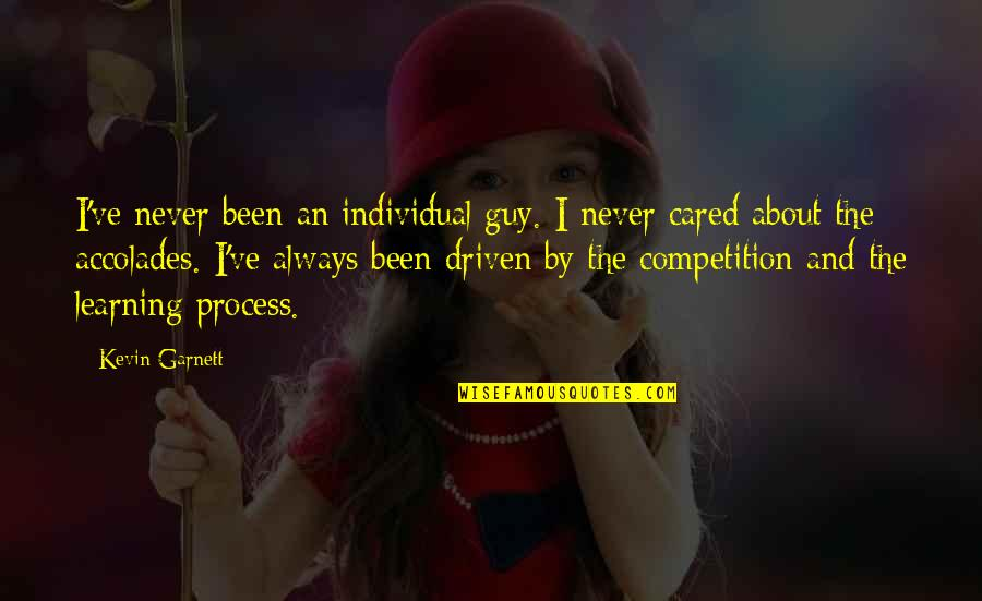 You Never Cared Quotes By Kevin Garnett: I've never been an individual guy. I never