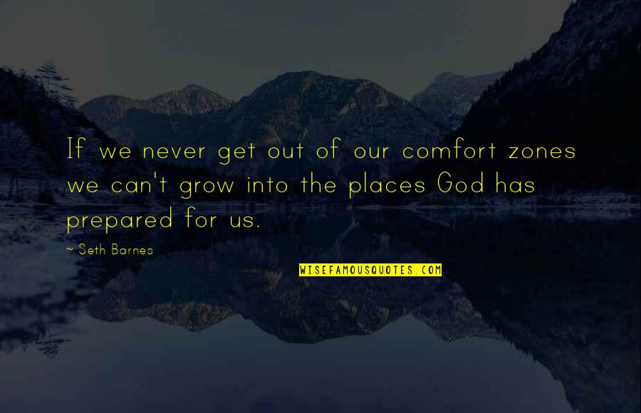 You Never Grow Up Quotes By Seth Barnes: If we never get out of our comfort