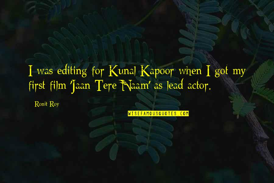 You Never Know What Tomorrow May Bring Quotes By Ronit Roy: I was editing for Kunal Kapoor when I