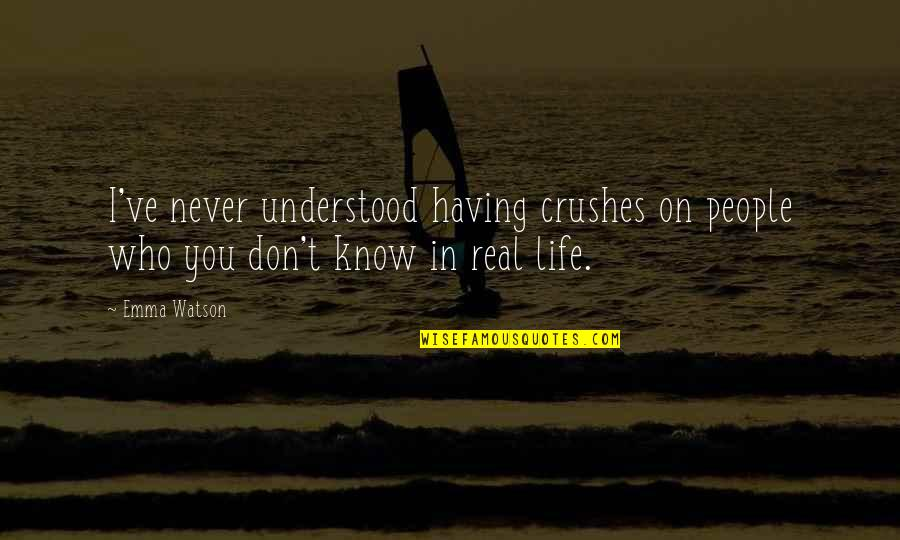 You Never Understood Quotes By Emma Watson: I've never understood having crushes on people who