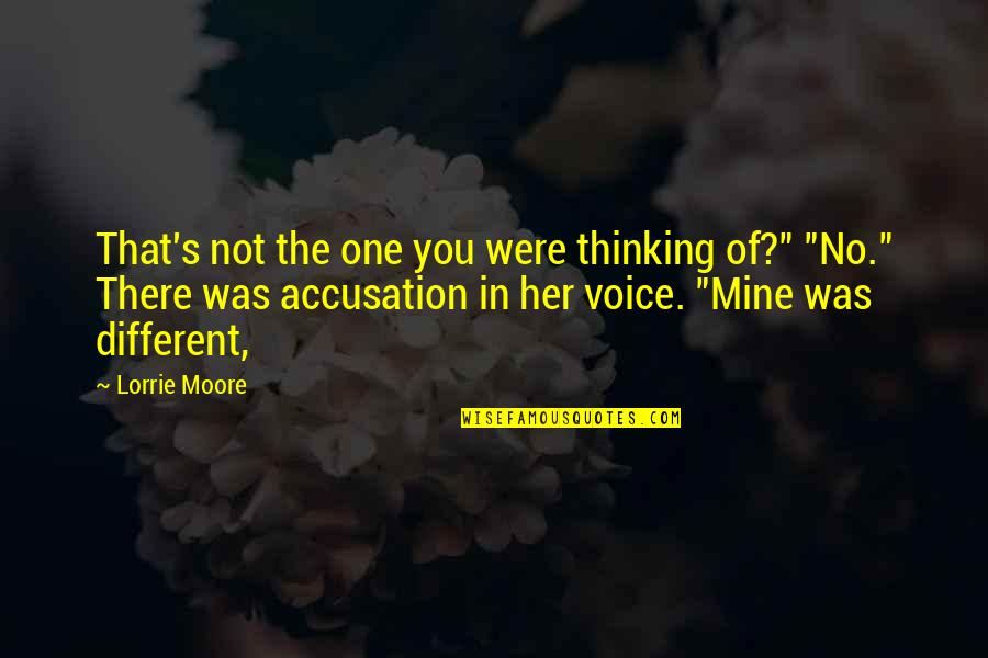 You Not Mine Quotes By Lorrie Moore: That's not the one you were thinking of?""