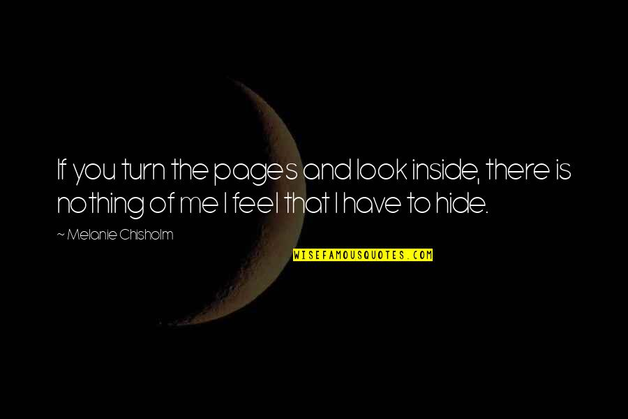 You Nothing To Me Quotes By Melanie Chisholm: If you turn the pages and look inside,