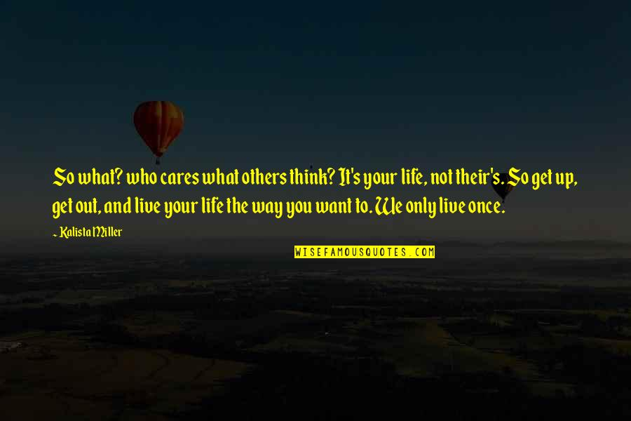 You Only Live Life Once Quotes Top 63 Famous Quotes About You Only