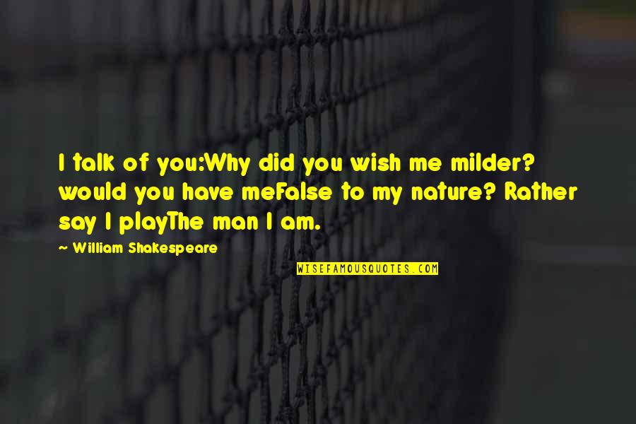 You Play Me I Play You Quotes By William Shakespeare: I talk of you:Why did you wish me
