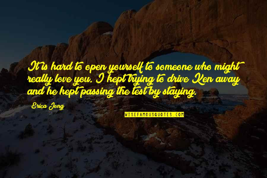 You Really Love Someone Quotes By Erica Jong: It is hard to open yourself to someone