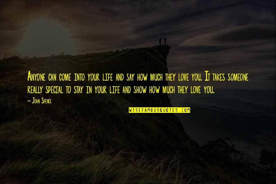 You Really Love Someone Quotes By John Spence: Anyone can come into your life and say