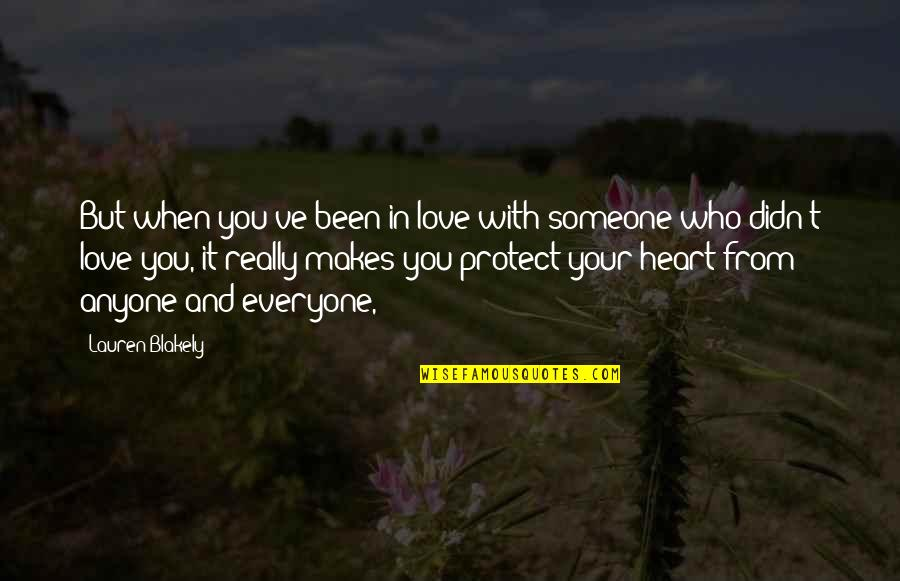 You Really Love Someone Quotes By Lauren Blakely: But when you've been in love with someone