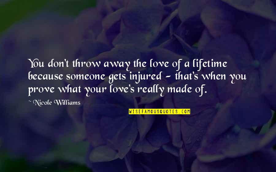 You Really Love Someone Quotes By Nicole Williams: You don't throw away the love of a