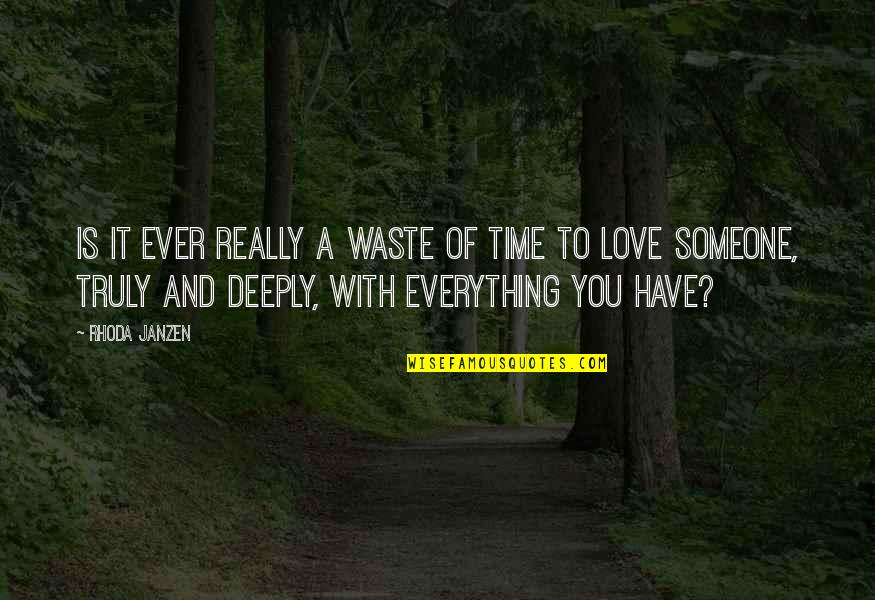 You Really Love Someone Quotes By Rhoda Janzen: Is it ever really a waste of time
