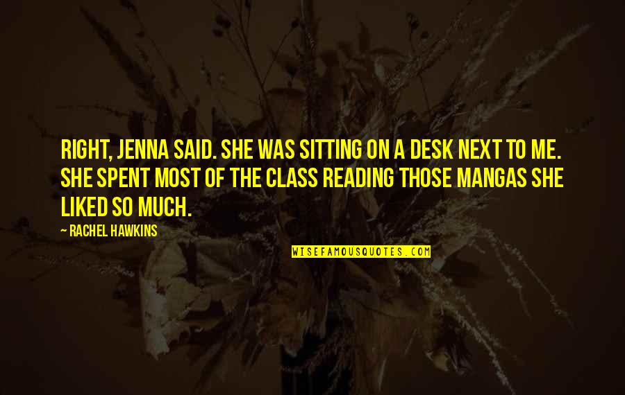 You Said You Liked Me Quotes By Rachel Hawkins: Right, Jenna said. She was sitting on a