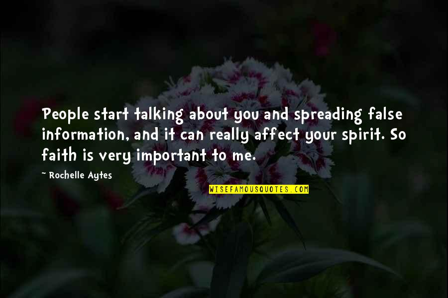 You So Important Me Quotes By Rochelle Aytes: People start talking about you and spreading false