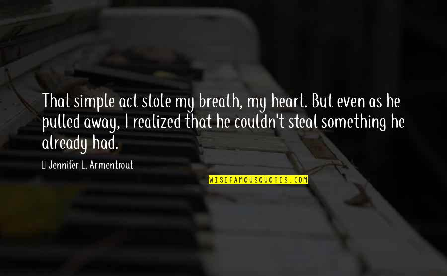 You Steal My Heart Quotes Top 29 Famous Quotes About You Steal My Heart