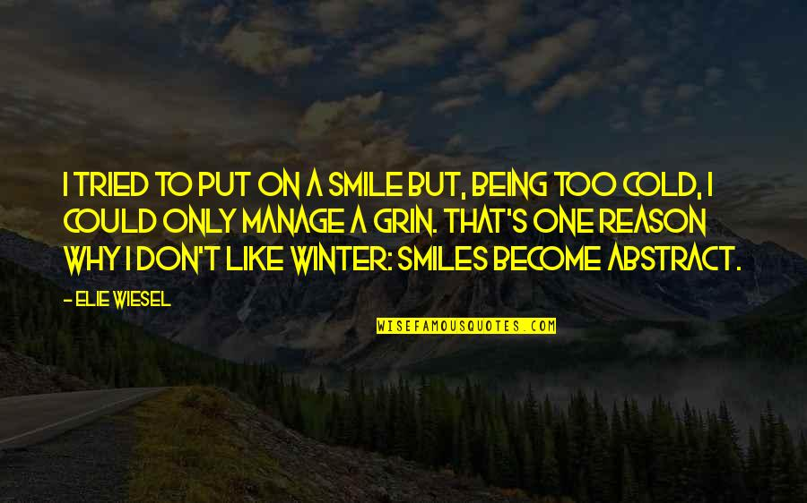 You The Reason For My Smile Quotes By Elie Wiesel: I tried to put on a smile but,
