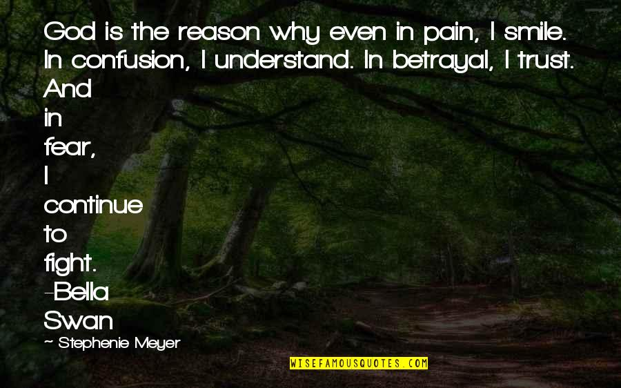 You The Reason For My Smile Quotes By Stephenie Meyer: God is the reason why even in pain,