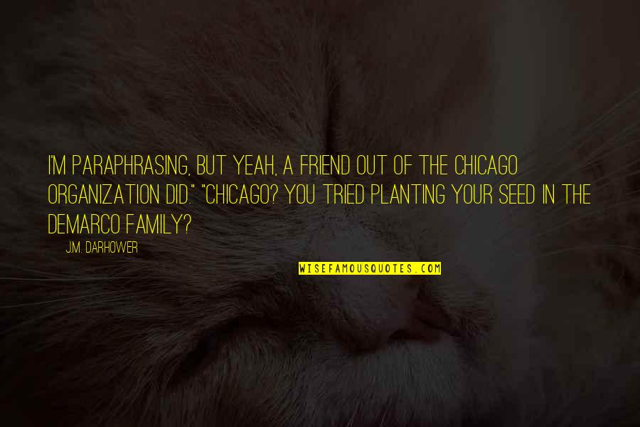 You Tried Quotes By J.M. Darhower: I'm paraphrasing, but yeah, a friend out of
