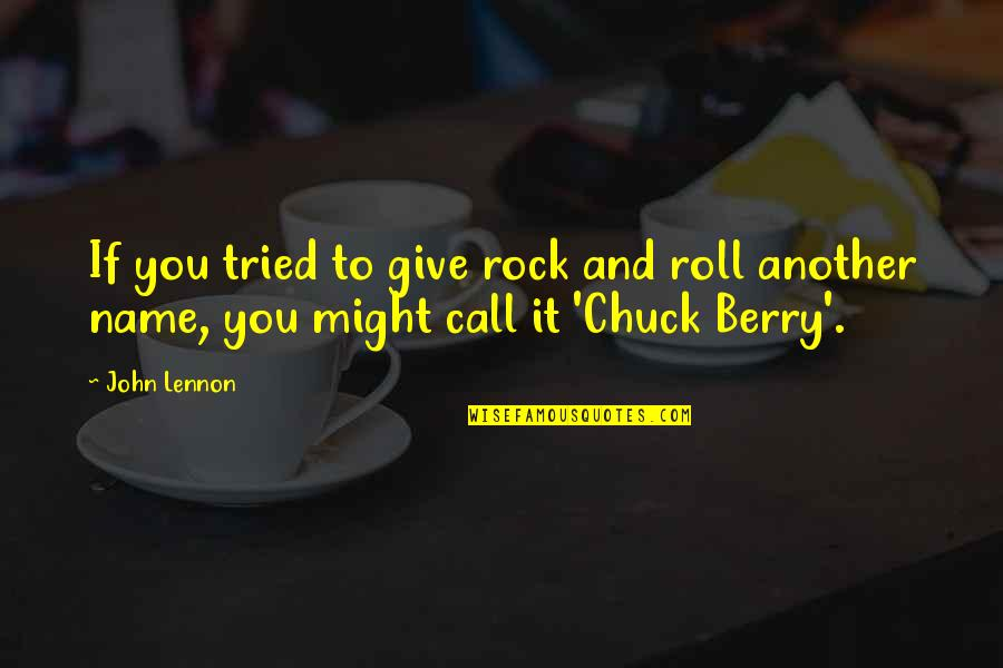 You Tried Quotes By John Lennon: If you tried to give rock and roll