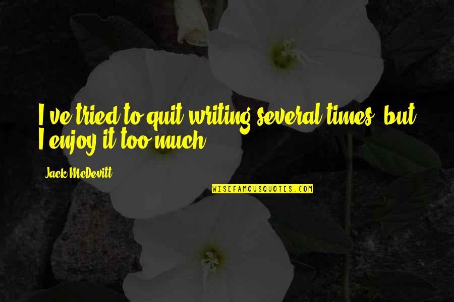 You Tried Your Best Quotes By Jack McDevitt: I've tried to quit writing several times, but