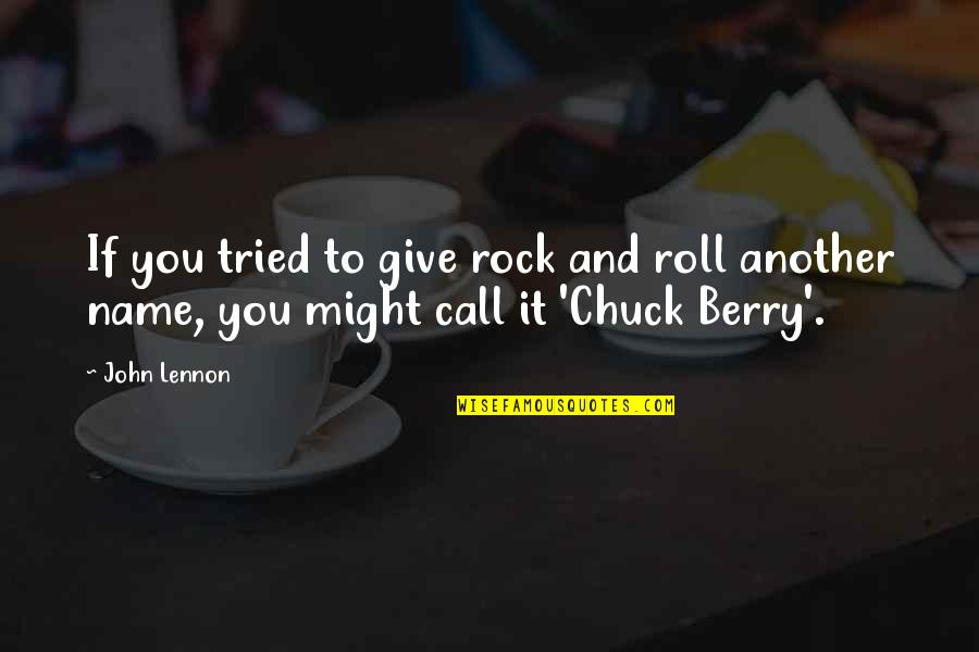 You Tried Your Best Quotes By John Lennon: If you tried to give rock and roll