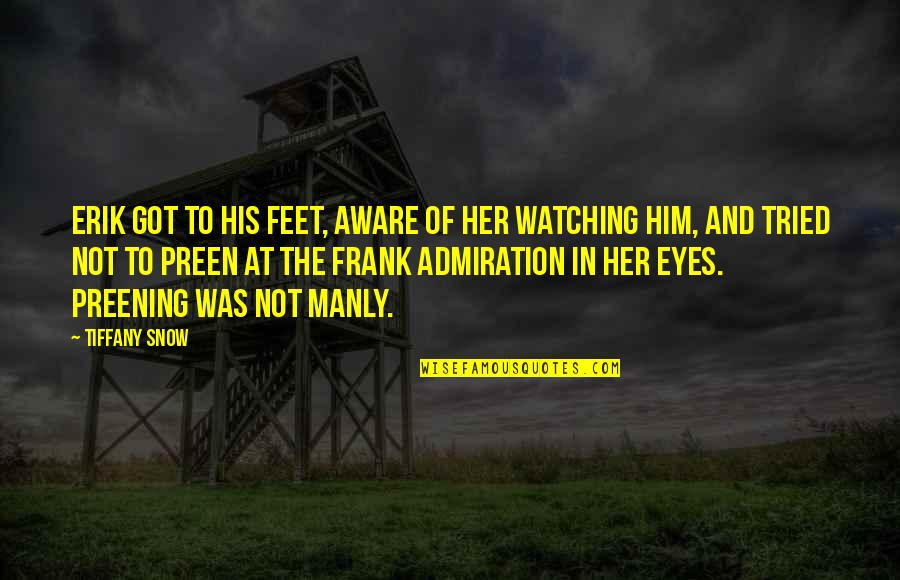 You Tried Your Best Quotes By Tiffany Snow: Erik got to his feet, aware of her