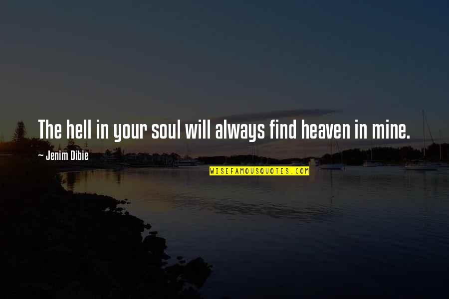 You Were Always Mine Quotes By Jenim Dibie: The hell in your soul will always find