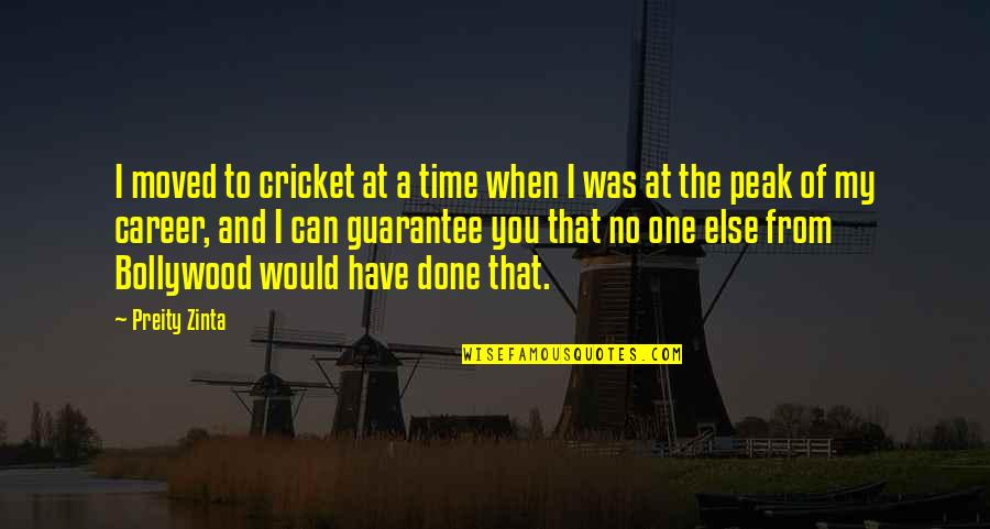 You Were There When No One Else Was Quotes By Preity Zinta: I moved to cricket at a time when