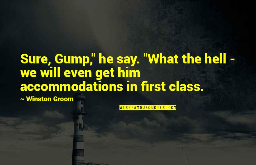 """You Will Get Over Him Quotes By Winston Groom: Sure, Gump,"""" he say. """"What the hell -"""