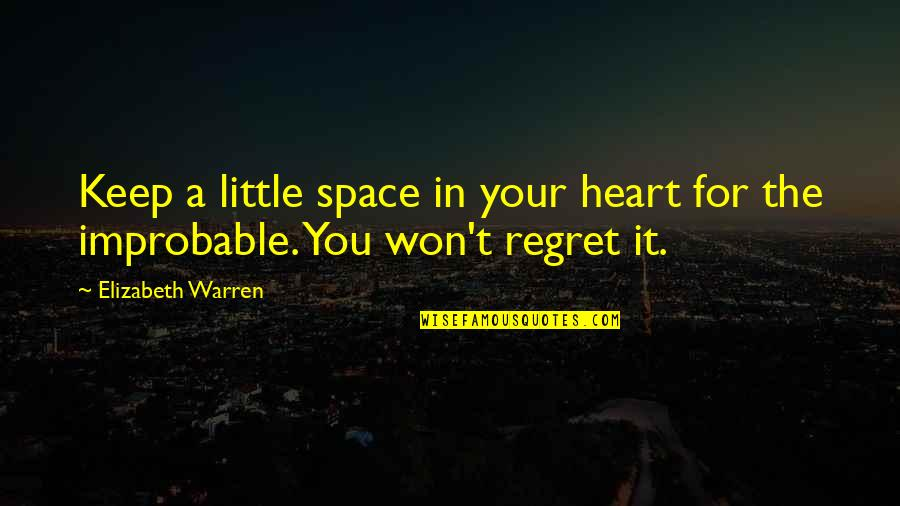 You Won My Heart Quotes By Elizabeth Warren: Keep a little space in your heart for