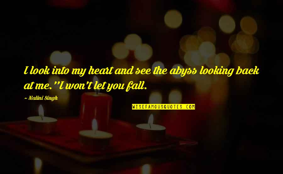 You Won My Heart Quotes By Nalini Singh: I look into my heart and see the