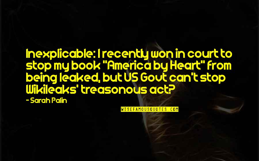 You Won My Heart Quotes By Sarah Palin: Inexplicable: I recently won in court to stop
