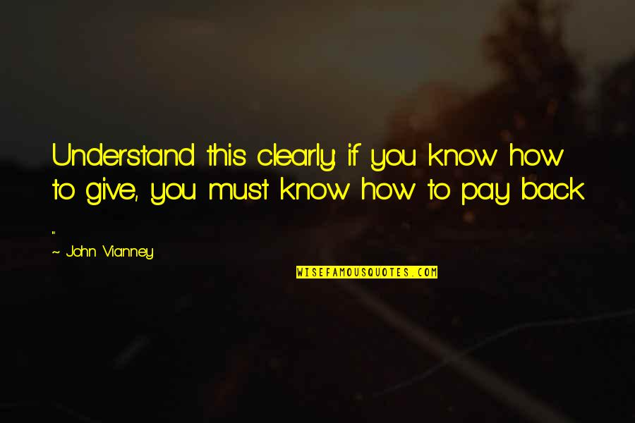 You'll Pay Quotes By John Vianney: Understand this clearly: if you know how to