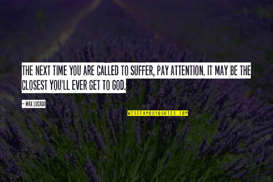 You'll Pay Quotes By Max Lucado: The next time you are called to suffer,