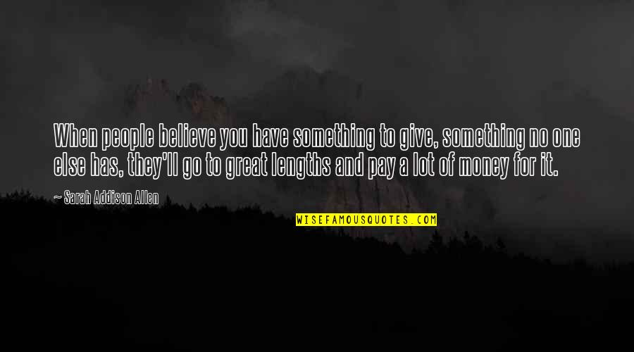 You'll Pay Quotes By Sarah Addison Allen: When people believe you have something to give,