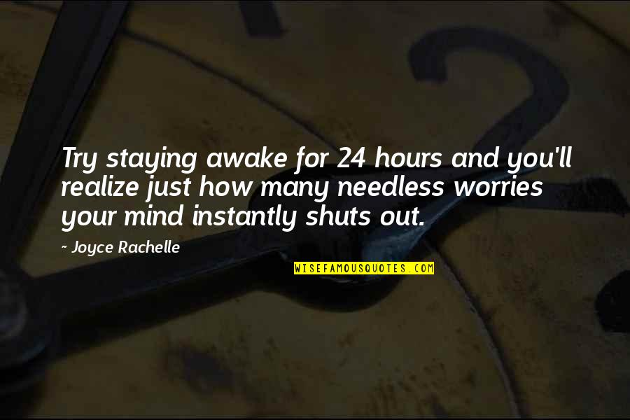 You'll Realize Quotes By Joyce Rachelle: Try staying awake for 24 hours and you'll
