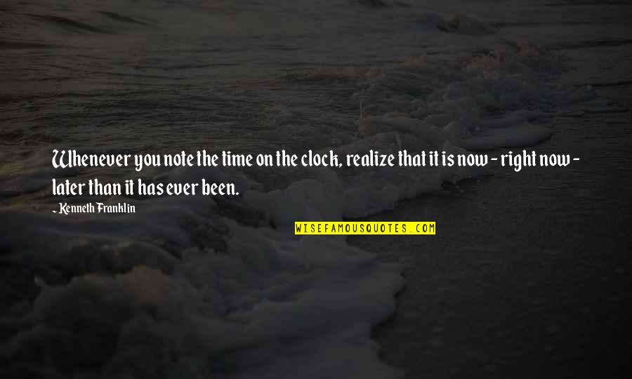 You'll Realize Quotes By Kenneth Franklin: Whenever you note the time on the clock,