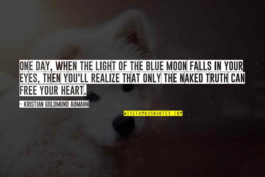 You'll Realize Quotes By Kristian Goldmund Aumann: One day, when the light of the blue
