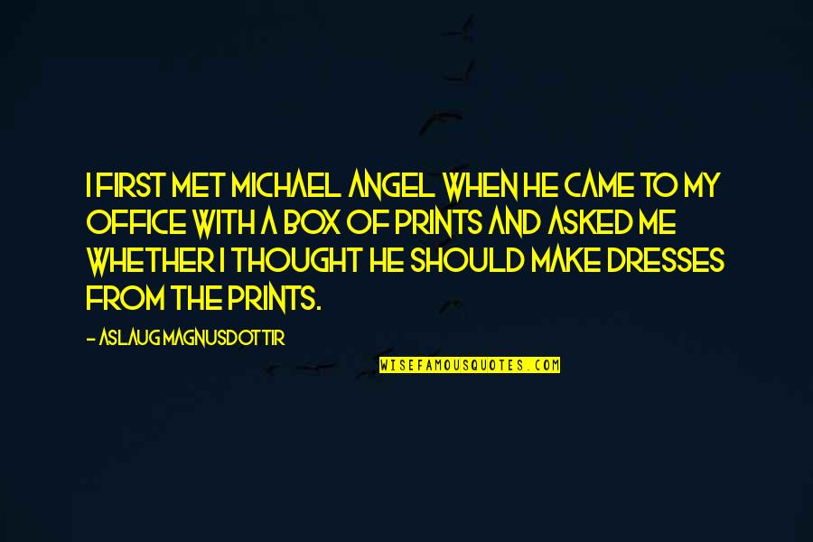 Yound Quotes By Aslaug Magnusdottir: I first met Michael Angel when he came