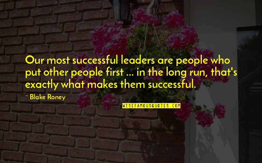 Yound Quotes By Blake Roney: Our most successful leaders are people who put