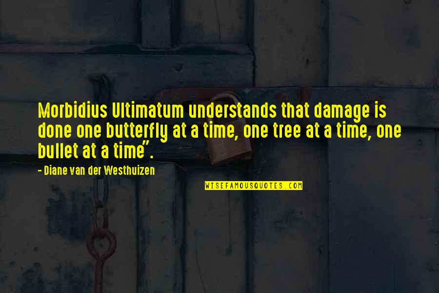 Yound Quotes By Diane Van Der Westhuizen: Morbidius Ultimatum understands that damage is done one